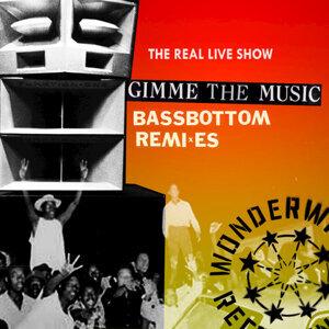 Gimme The Music (Bassbottom Remixes)