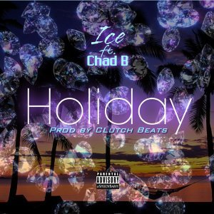 Holiday (feat. Chad B)