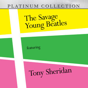 The Savage Young Beatles Featuring Tony Sheridan
