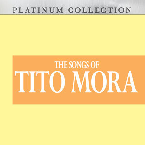 The Songs of Tito Mora