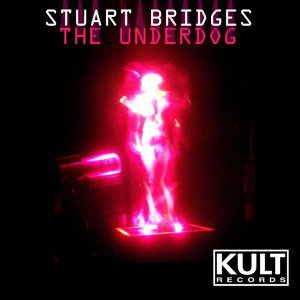 KULT Records Presents:  Stuart Bridges The Underdog