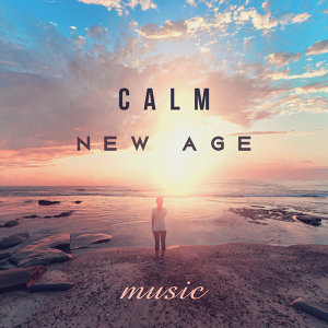Calm New Age Music – Relax & Rest, Soft Sounds to Calm Down, Easy Listening, Mind Peace, Chilled Songs