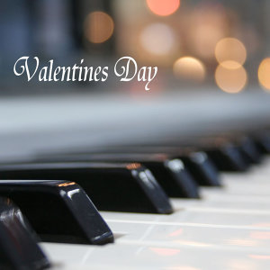 Valentine's Day Background Music for Romantic Candle Light Dinner (Ultimate Piano Music, Romantic Love Songs and Emotional Songs for Your St. Valentine's Day)