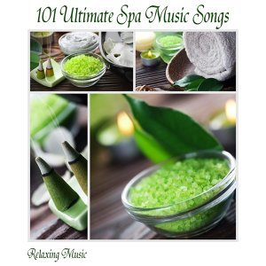Relaxing Music - 101 Ultimate Spa Music Songs