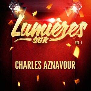 Lumières sur Charles Aznavour, Vol. 1