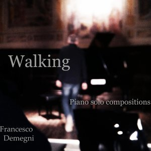 Walking - Piano Solo Compositions