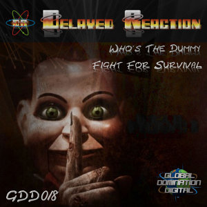 Who's The Dummy / Fight For Survival