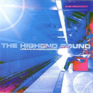 The HighEnd Sound: Urban Lounge Supreme