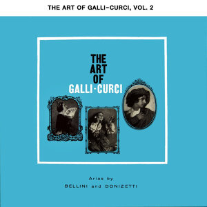 The Art Of Galli-Curci Volume 2