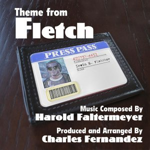 "Theme from ""Fletch"" (feat. Charles Fernandez)"