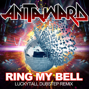 Ring My Bell (Dubstep Remix)