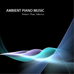 Ambient Music - Ambient Piano Music, Relaxing Sounds, Relaxing Songs and Background Music for Stress Reduction