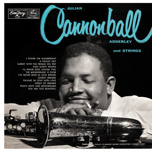 Julian Cannonball Adderley And Strings