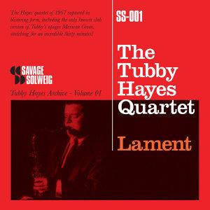 Tubby Hayes Archive Volume 1: Lament