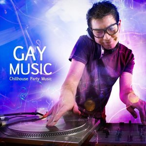 Gay Music: ChillHouse Party Music 2012 Deluxe Edition
