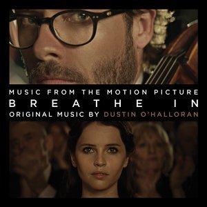 Breathe In - Drake Doremus' Original Motion Picture Soundtrack