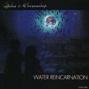 Water Reincarnation