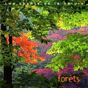 Les chants de la nature : Forêts