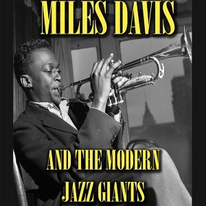 Miles Davis and the Modern Jazz Giants Medley: The Man I Love / Swing Spring / 'Round Midnight / Bemsha Swing / The Man I love
