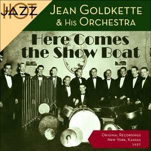 Here Comes the Show Boat - Original Shellack Recordings - 1927