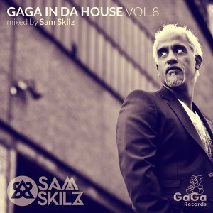 GaGa in Da House, Vol. 8 - Mixed By Sam Skilz