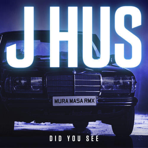 Did You See - Mura Masa Remix