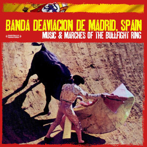 Music & Marches Of The Bullfight Ring (Digitally Remastered)