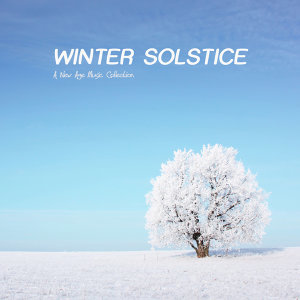 Winter Solstice - A New Age Music Collection