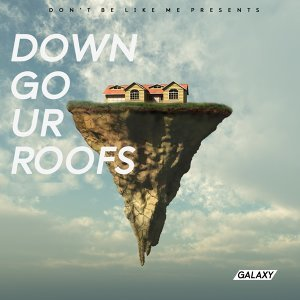 Down Go Ur Roofs