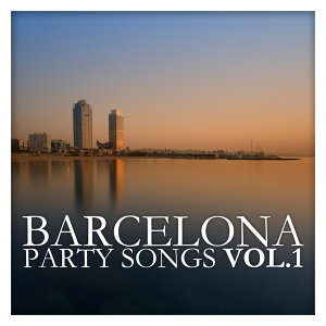 Barcelona Party Songs Vol. 1