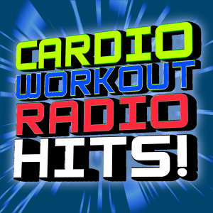 Cardio Workout Radio Hits (60 Minute Non-Stop DJ Mix) (32 Count) (Great for Cardio + Conditioning + Weight Loss + More)
