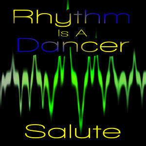 Rhythm Is A Dancer (Snap Salute)