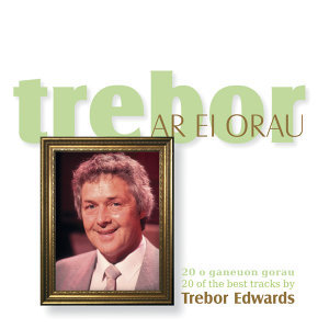 Trebor Ar Ei Orau / Trebor At His Best