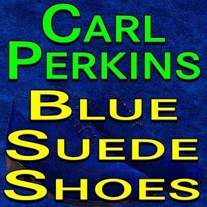 Carl Perkins Blue Suede Shoes