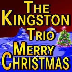 The Kingston Trio Merry Christmas