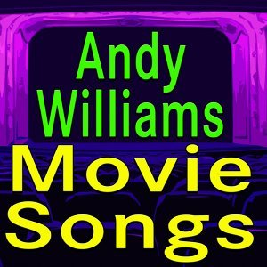 Andy Williams Movie Songs