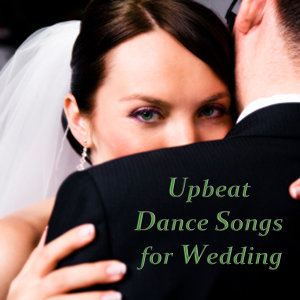 Upbeat Dance Songs for Wedding