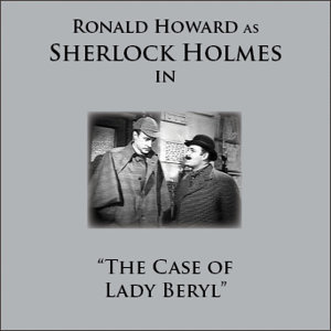 Sherlock Holmes In The Case Of Lady Beryl