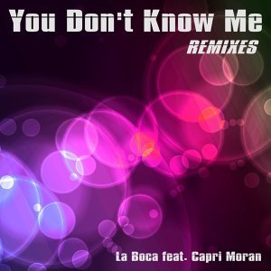 You Don't Know Me - Remixes