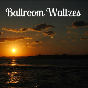 Ballroom Waltzes