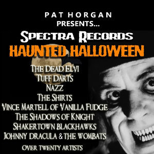 Pat Horgan Presents...Spectra Records Haunted Halloween