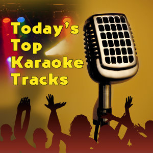 Today's Top Karaoke Tracks