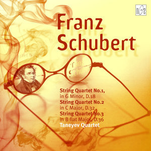 Schubert: String Quartet No.1, D.18 - String Quartet No.2 in C Major, D.32 (fragment) - String Quartet No.3 in B-Flat Major, D.36