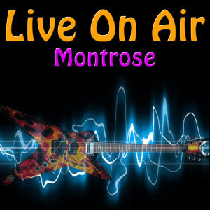 Live On Air: Montrose