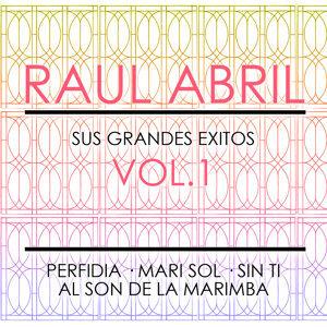 Raul Abril Sus Grandes Exitos Vol.1