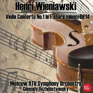 Wieniawski: Violin Concerto No. 1 in F sharp Minor, Op.14