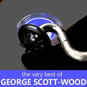 The Very Best of George Scott-Wood