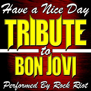Have a Nice Day: Tribute to Bon Jovi