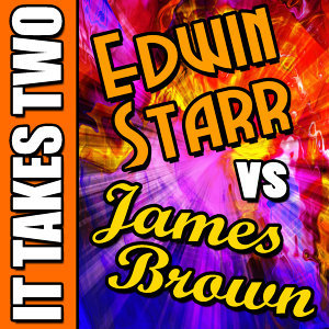 It Takes Two: Edwin Starr vs. James Brown