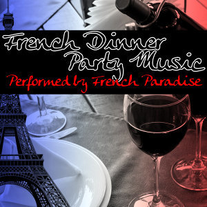 French Dinner Party Music